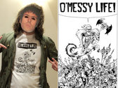O'Messy Life T-Shirt