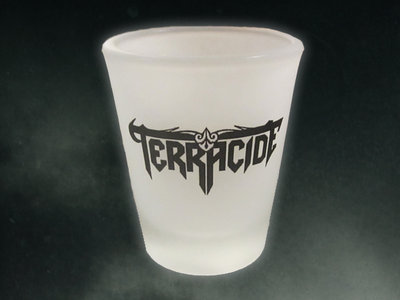 Terracide 2 oz Frosted Shot Glass (Pre-order) [Ships 6/6/14]