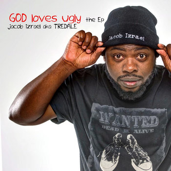 GOD LOVES UGLY by JACOB IZRAEL cover art