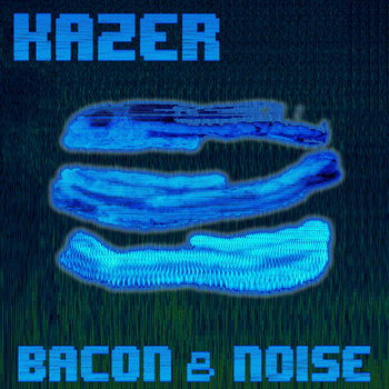 Bacon & Noise cover art