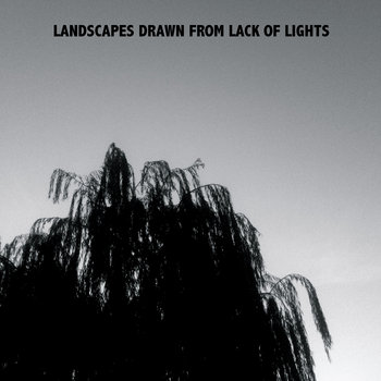 Landscapes Drawn From Lack Of Lights - Single cover art