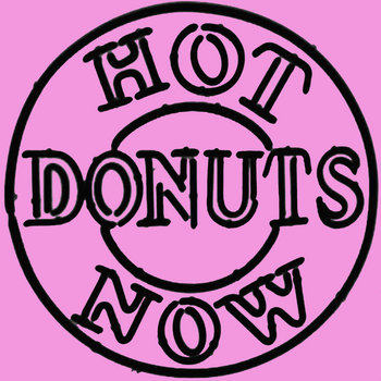 Hot Donuts Now cover art