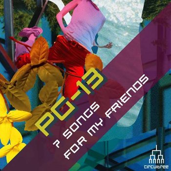 PG-13 - 7 Songs For My Friends cover art