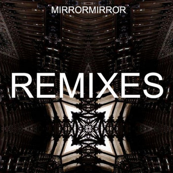 MIRRORMIRROR: remixes cover art