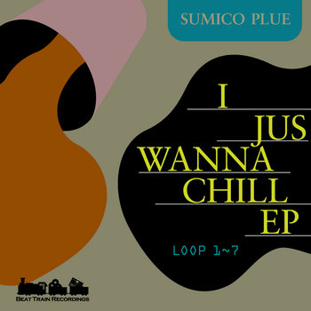 I JUS WANNA CHILL ep cover art