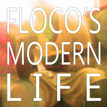 Floco&#39;s Modern Life cover art