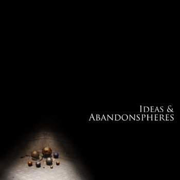 Ideas & Abandonspheres cover art