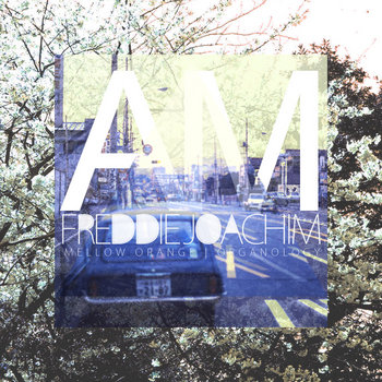 Mellow Orange & Organology presents A.M. cover art