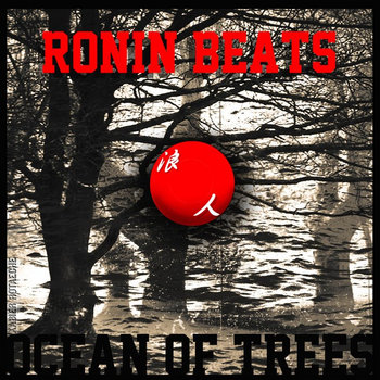 RONIN BEATS - OCEAN OF TREES cover art