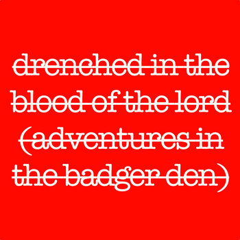 drenched in the blood of the lord (adventures in the badger den) cover art
