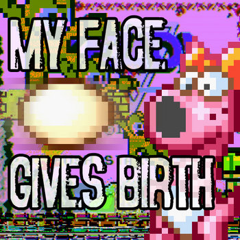 MY FACE GIVES BIRTH EP (2010) cover art