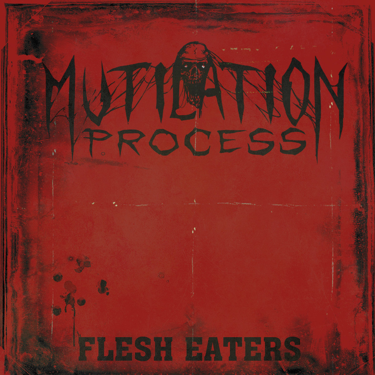 Mutilation Process - Flesh Eaters