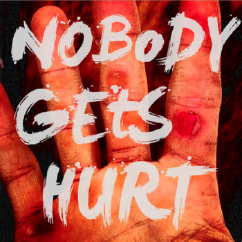 Nobody Gets Hurt EP cover art