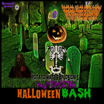Potato Hate Explosion's Hauntworthy Halloween Bash cover art