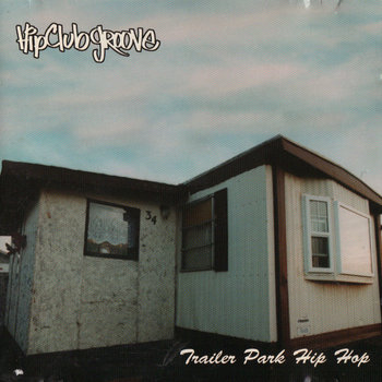 Hip Club Groove - Trailer Park Hip Hop cover art