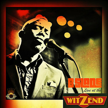 B.Slade Live at the WitZend cover art