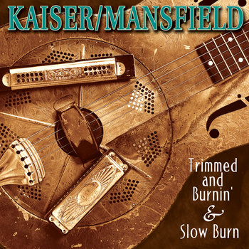 Trimmed and Burnin' & Slow Burn cover art