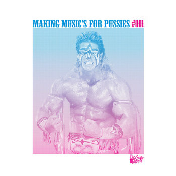 Making Music's For Pussies #001 cover art