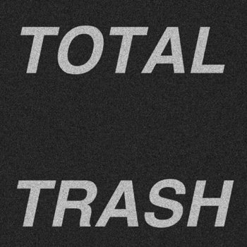 TOTAL TRASH cover art