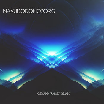 Gerudo Valley (Navukodonozorg Remix) cover art