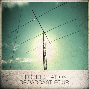 Secret Station - Broadcast Four cover art