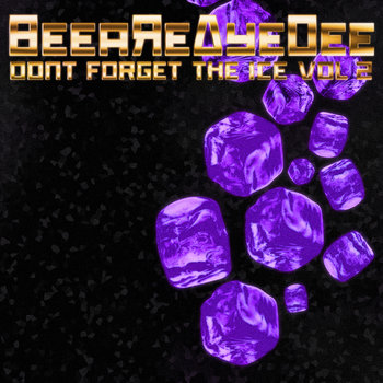 BeeaReAyeDee - Don't Forget The Ice Vol. 2 cover art