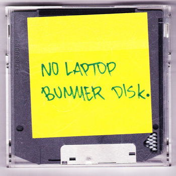 No Laptop Bummer Disk. cover art