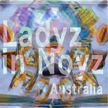 Ladyz in Noyz Australia Volume 1 cover art