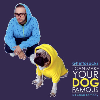 I Can Make Your Dog Famous (Mixtape) cover art