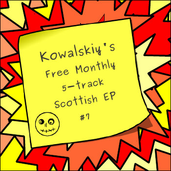 Kowalskiy&#39;s Free Monthly Scottish EP #7 cover art
