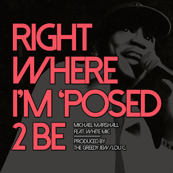 Right Where I'm Supposed 2 Be - feat: White Mic cover art