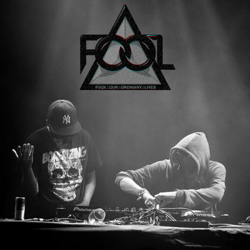 F.O.O.L - Fuck It (Original Mix) cover art