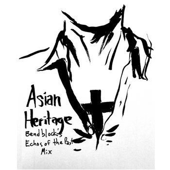 Asian Heritage - Bendblock's Echos of the Past Remix cover art