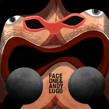 Face One & Andy Lugo cover art