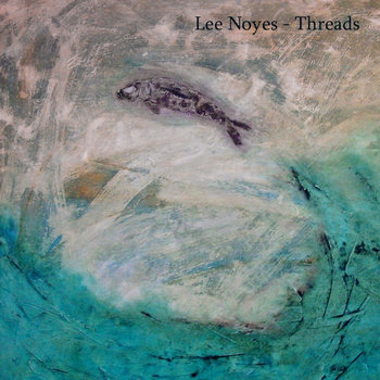 Lee Noyes - Threads cover art
