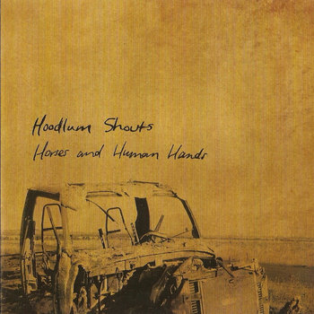 Hoodlum Shouts - Horses And Human Hands cover art