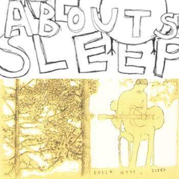 Build Nest, Sleep / Abouts EP cover art
