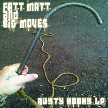 Fatt Matt & Big Moves - Rusty Hooks LP cover art