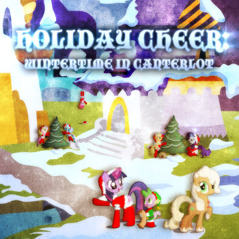 Holiday Cheer: Wintertime in Canterlot cover art