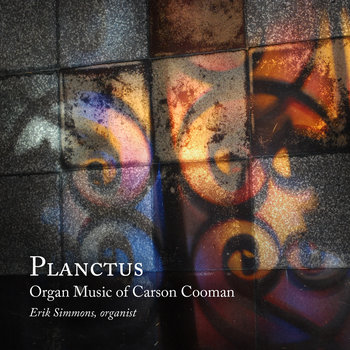 Planctus: Organ Music of Carson Cooman cover art