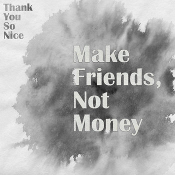 Make Friends, Not Money cover art