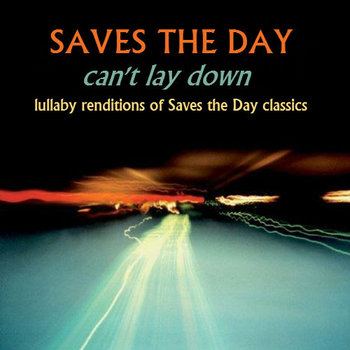 Can't Lay Down: Lullaby Renditions of Saves the Day Classics cover art