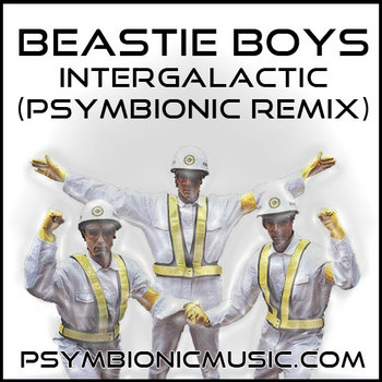 Beastie Boys - Intergalactic (Psymbionic Remix) cover art