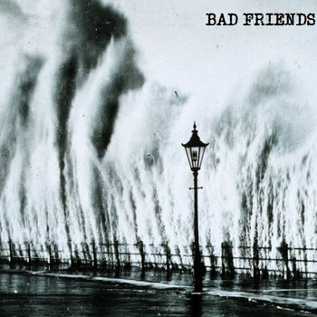 "BAD FRIENDS 7"" cover art"