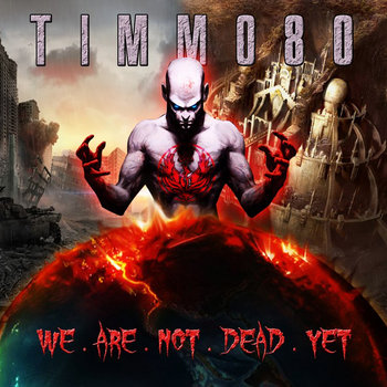 Timmo80 - We Are Not Dead Yet (Mini Album Part 1) cover art
