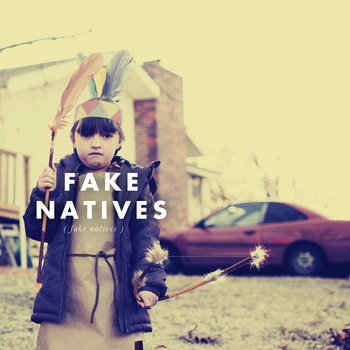Fake Natives cover art