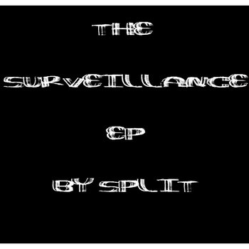 The Surveillance EP by Split cover art