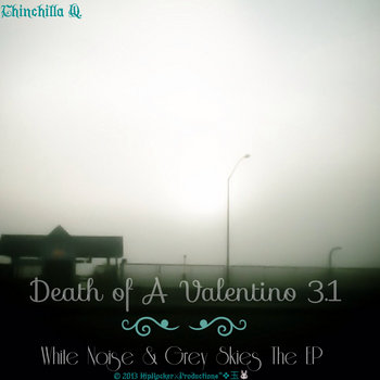 Death of A Valentino Volume 3.1: {White Noise &amp; Grey Skies The EP} cover art