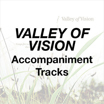 Valley of Vision - Accompaniment Tracks cover art
