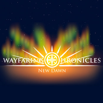 Wayfaring Chronicles: New Dawn, Album #1 cover art